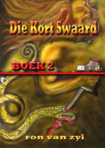 Boek 2 - Die Kort Swaard - Geskryf deur Ron van Zyl