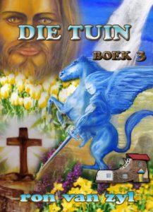 Boek 3 - Die Tuin - Geskryf deur Ron van Zyl