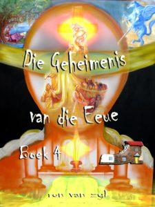 Boek 4 - Afrikaans - Die Geheimenis van die Eeue. Geskryf deur Ron van Zyl