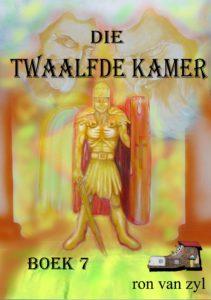 Boek 7 - Die Twaalfde Kamer - Geskryf deur Ron van Zyl