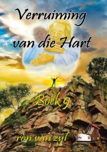 Boek 9 - Afrikaans - Verruiming van die Hart - Written by Ron van Zyl