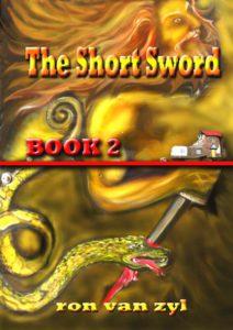 Boek 2 - The Short Sword - Written by Ron van Zyl