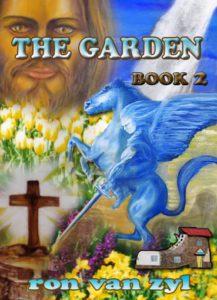Book 3 - The Garden - Written by Ron van Zyl