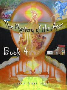 Book 4 - The Mystery of the Ages - written by Ron van Zyl