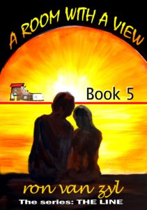 Book 5 - A Room with a View - Written by Ron van Zyl