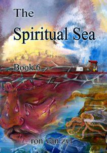 Book 6 - The Spiritual Sea - written by Ron van Zyl