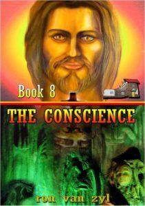 Book 8 - The Conscience - written by Ron van Zyl