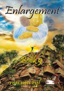 Book 9 - Enlargement - written by Ron van Zyl