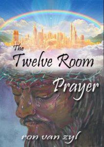 Twelve Room Prayer booklet - written by Ron van Zyl